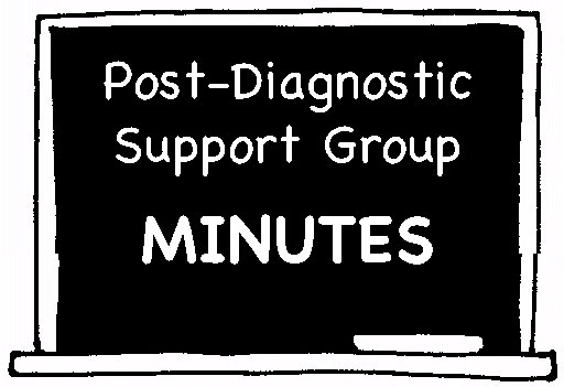 Post-Diagnostic Support Group Minutes – March 2016