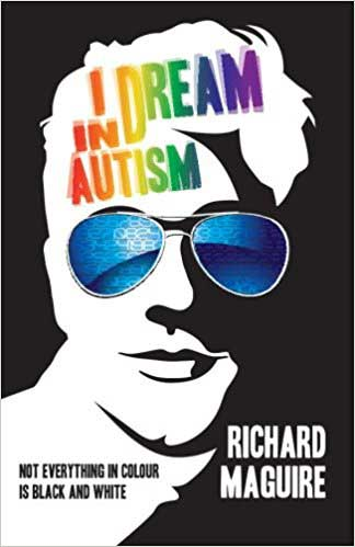 I Dream in Autism by Richard Maguire - Review