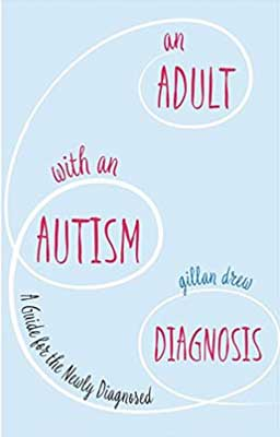 An Adult with an Autism Diagnosis - Review