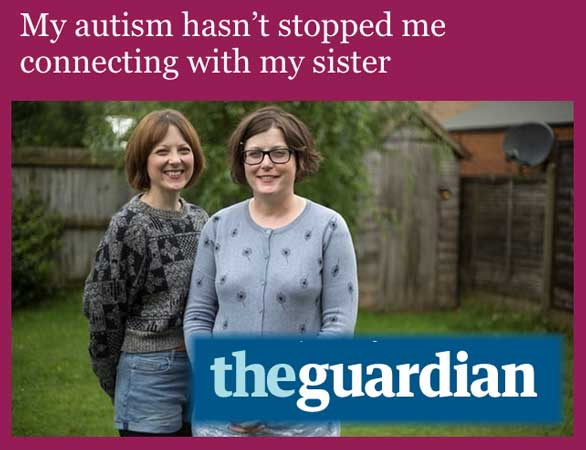 The Guardian - My autism hasn't stopped me connecting with my sister