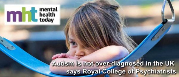Autism is not over-diagnosed in the UK - Mental Health Today